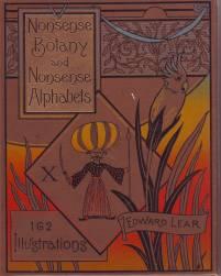 Nonsense botany and nonsense alphabets by Edward Lear